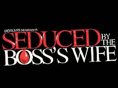 DevilsFilms Presents: Seduced By The Bosses Wife.