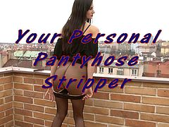 Your Personal Pantyhose and Panties Stripper